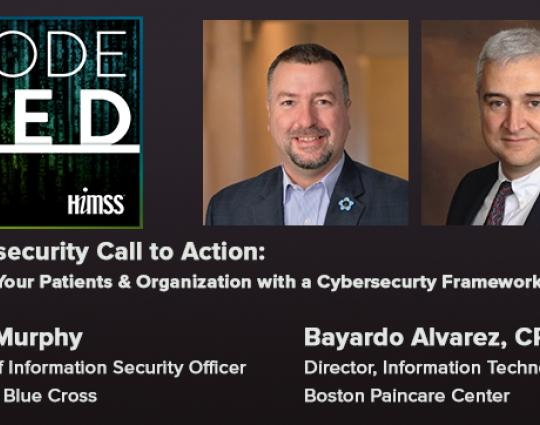 Episode #15: Cybersecurity Call to Action: Protect Your Patients and Organization with a Cybersecurity Framework