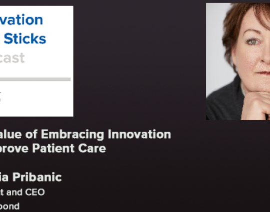 Episode #47: The Value of Embracing Innovation To Improve Patient Care