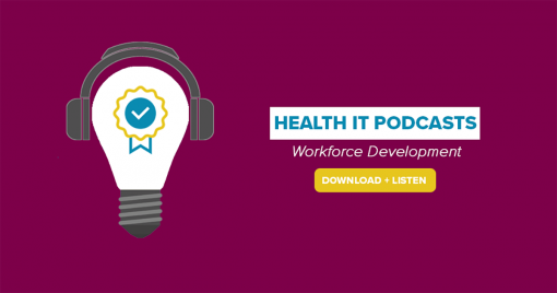 Podcasts for Health IT Leaders: Workforce Development