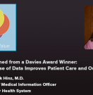 Episode #71: Lessons Learned from a Davies Award Winner: How Smart Use of Data Improves Patient Care and Outcomes